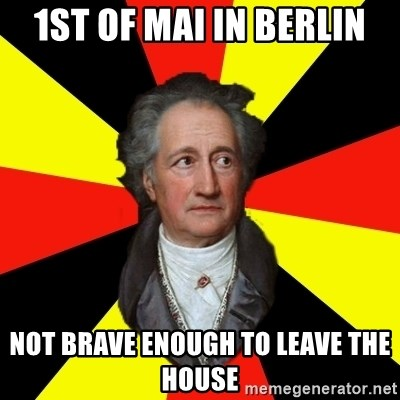 Germany pls - 1st of mai in berlin not brave enough to leave the house