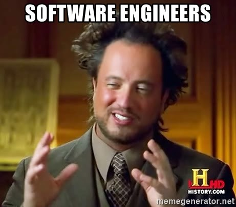 Ancient Aliens - software engineers