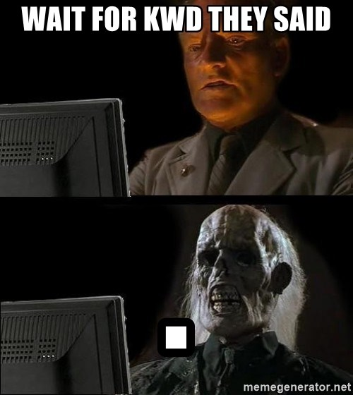 Waiting For - Wait for kwd they said .