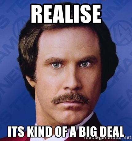 Ron Burgundy - Realise Its kind of a big deal