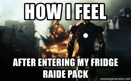 iron man explosion - how i feel  after entering my fridge raide pack