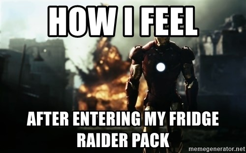 iron man explosion - how i feel after entering my fridge raider pack