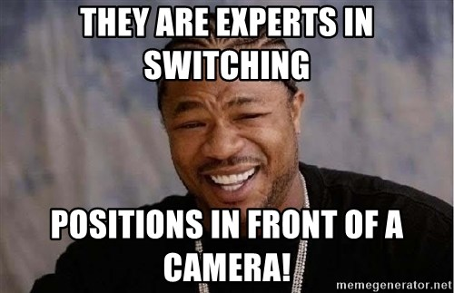 Yo Dawg - They are experts in switching positions in front of a camera!