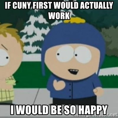 So Happy - if cuny first would actually work i would be so happy