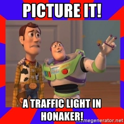 Everywhere - Picture it! A traffic light in honaker!