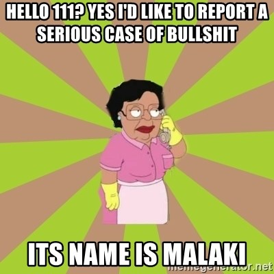 Consuela Family Guy - Hello 111? Yes I'd liKe to report a seRious case of bullshit Its name is malaki
