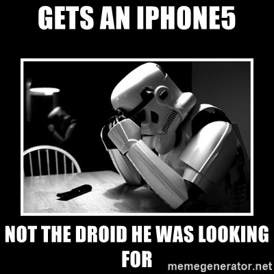 Sad Trooper - gets an iphone5 not the droid he was looking for