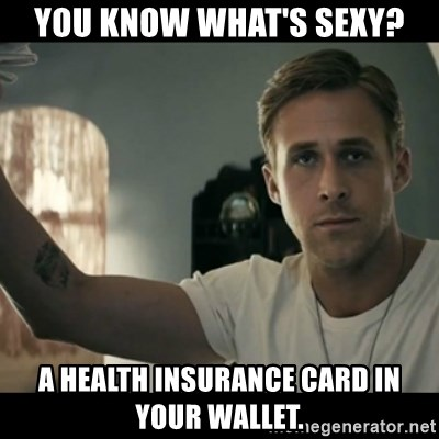 ryan gosling hey girl - You know what's sexy? A health Insurance card in  your wallet.