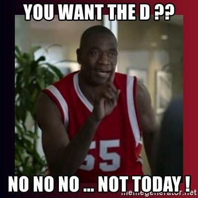 Dikembe Mutombo - you want the D ?? no no no ... not today !