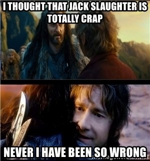 Bilbo and Thorin - I thought that jack slaughter is totally crap never i have been so wrong