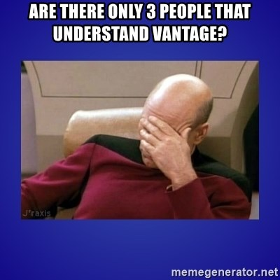 Picard facepalm  - Are there only 3 people that understand Vantage?