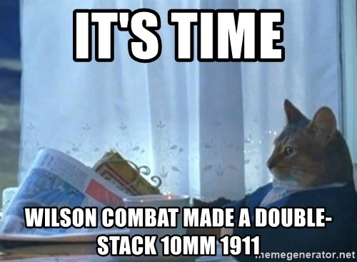 newspaper cat realization - IT'S TIME WILSON COMBAT MADE A DOUBLE-STACK 10MM 1911
