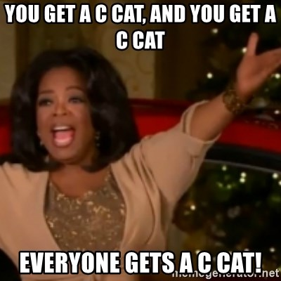 The Giving Oprah - You get a c cat, and you get a c cat everyone gets a c cat!