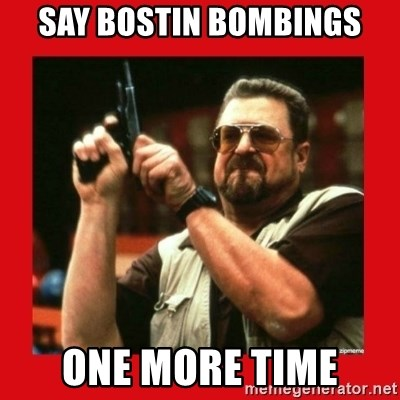 Angry Walter With Gun - SAY BOSTIN BOMBINGS ONE MORE TIME