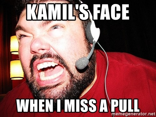 Angry Gamer - Kamil's Face when i miss a pull