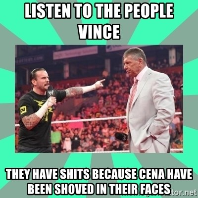 CM Punk Apologize! - listen to the people vince they have shits because cena have been shoved in their faces
