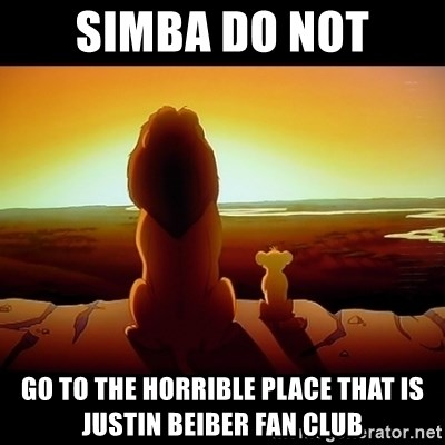 Simba - simba do not go to the horrible place that is justin beiber fan club