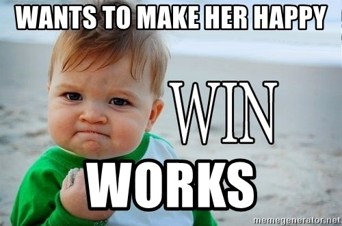 Win Baby - Wants to make her happy Works