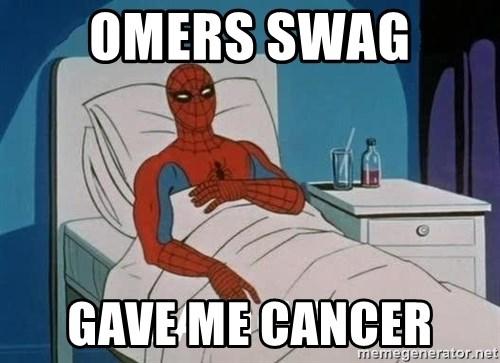 Cancer Spiderman - omers swag  gave me cancer