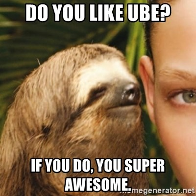 Whispering sloth - do you like ube? if you do, you super awesome.