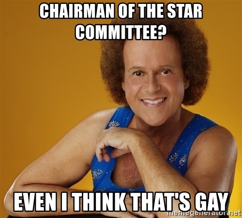 Gay Richard Simmons - Chairman of the star committee? even i think that's gay