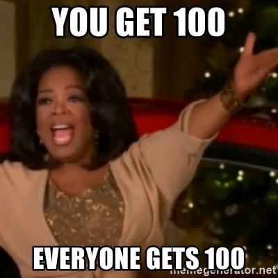 The Giving Oprah - You get 100 eVERYONE GETS 100