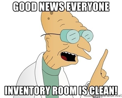 Good News Everyone - Good news everyone Inventory room is clean!