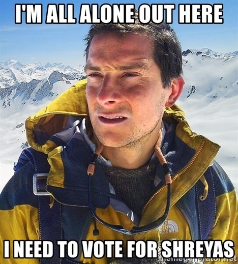 Bear Grylls Loneliness - I'm all alone out here I need to vote for Shreyas