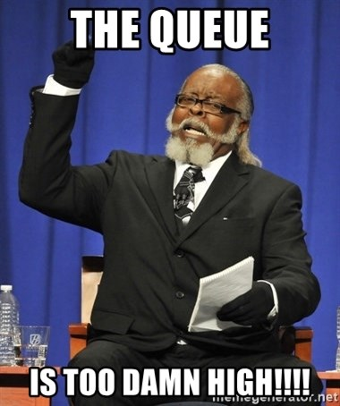 Rent Is Too Damn High - The queue is too damn high!!!!