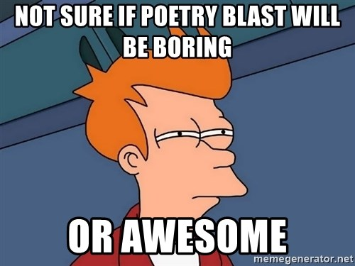 Futurama Fry - Not sure if poetry blast will be boring or awesome