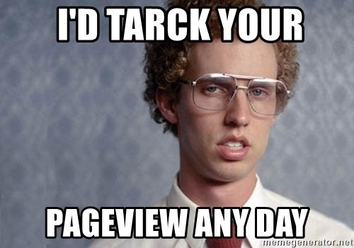 Napoleon Dynamite -  i'd tarck your pageview any day
