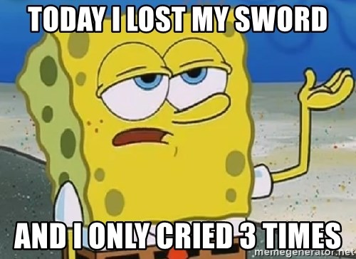Only Cried for 20 minutes Spongebob - Today i lost my sword and i only cried 3 times