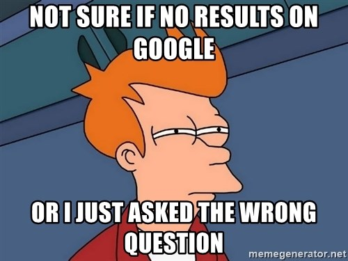 Futurama Fry - NOT SURE IF NO RESULTS ON GOOGLE OR i JUST ASKED THE WRONG QUESTION