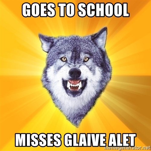 Courage Wolf - GOES TO SCHOOL MISSES GLAIVE ALET