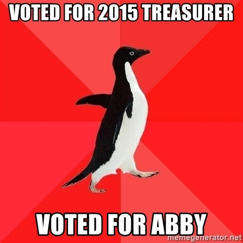 Socially Awesome Penguin - VOTED FOR 2015 TREASURER VOTED FOR ABBY