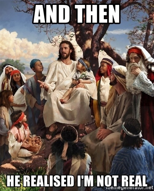 storytime jesus - AND THEN HE REALISED I'M NOT REAL