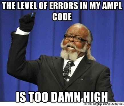 The tolerance is to damn high! - the level of errors in my ampl code is too damn high