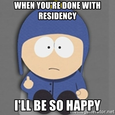 South Park Craig - When you're done with residency  I'll Be so happy