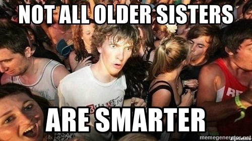 -Sudden Clarity Clarence - NOT ALL OLDER SISTERS ARE SMARTER