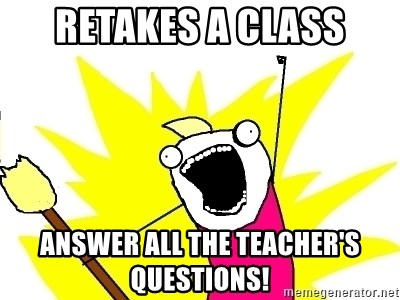 X ALL THE THINGS - retakes a class answer all the teacher's questions!