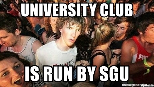 -Sudden Clarity Clarence - University club is run by sgu