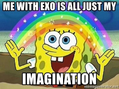 Imagination - ME WITH EXO IS ALL JUST MY IMAGINATION