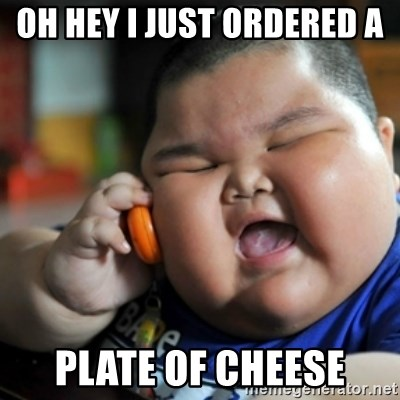 fat chinese kid - OH HEY I JUST ORDERED A  PLATE OF CHEESE