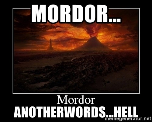 Lord Of The Rings Boromir One Does Not Simply Mordor - mordor... anotherwords...hell