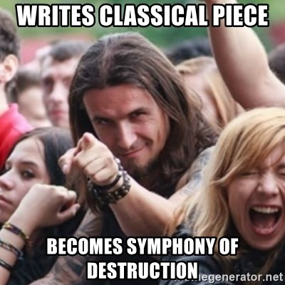 Ridiculously Photogenic Metalhead - Writes classical piece becomes symphony of destruction
