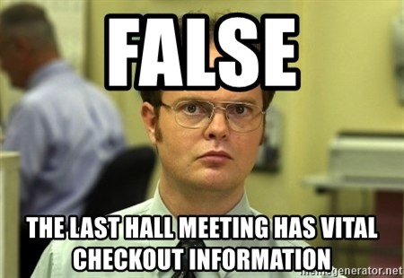 Dwight Schrute - FALSe The Last Hall Meeting has vital checkout information