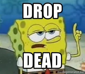 Tough Spongebob - DROP DEAD