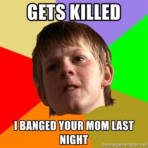 Angry School Boy - GETS KILLED I BANGED YOUR MOM LAST NIGHT