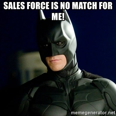Batman - Sales Force is no match for me!