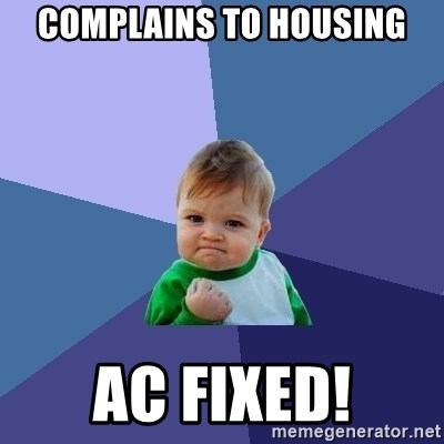 Success Kid - COMPLAINS TO HOUSING AC FIXED!